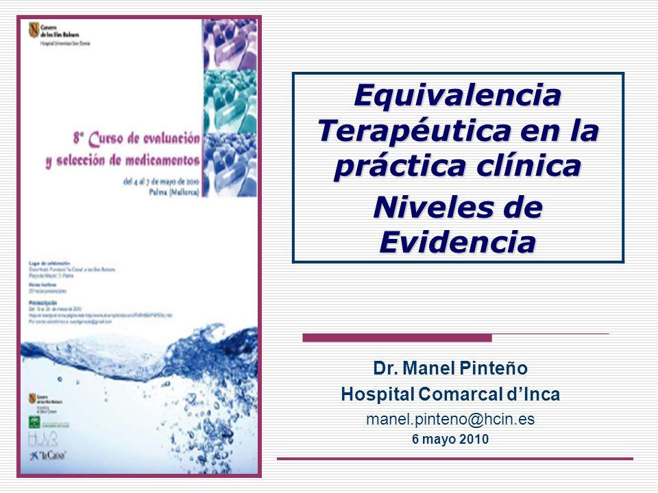 Equivalencia Terapéutica en la práctica clínica Niveles de Evidencia