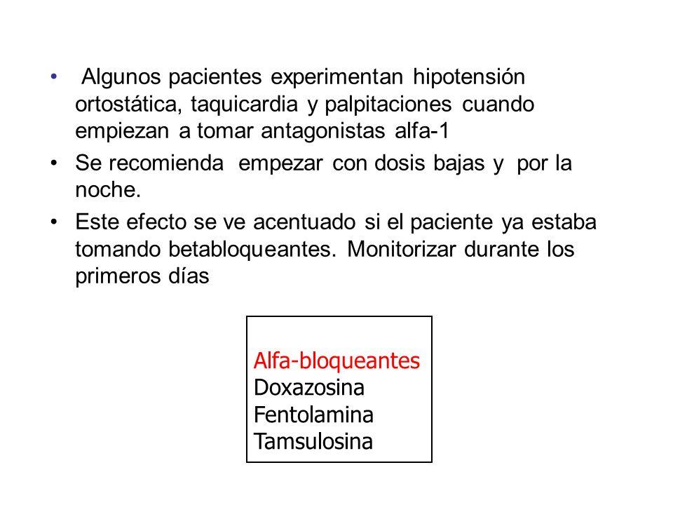Algunos pacientes experimentan hipotensión ortostática, taquicardia y palpitaciones cuando empiezan a tomar antagonistas alfa-1