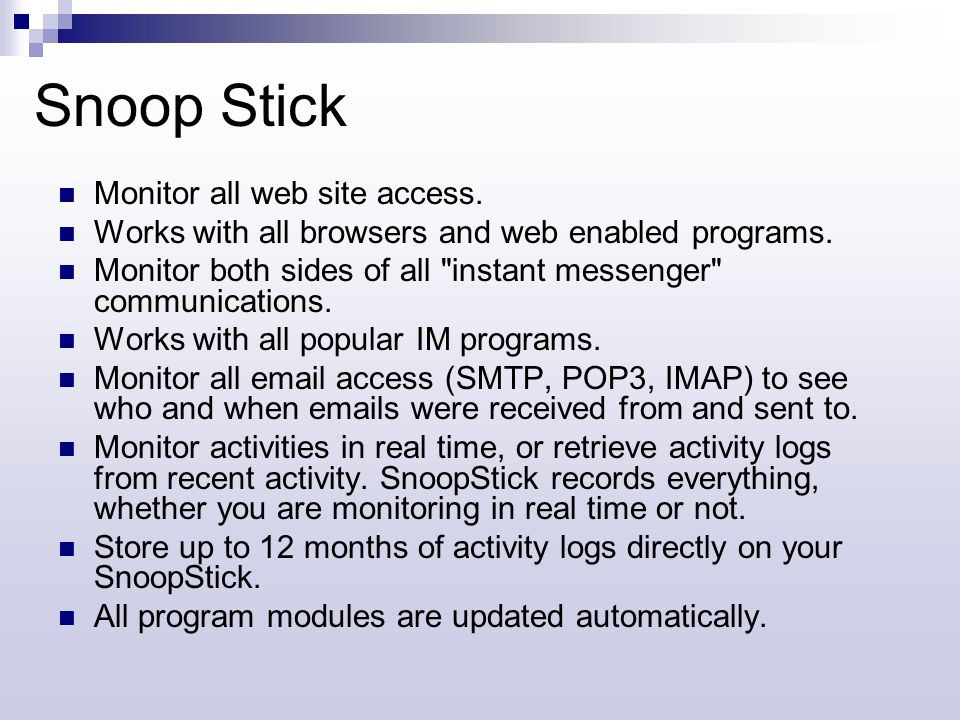Snoop Stick Monitor all web site access.