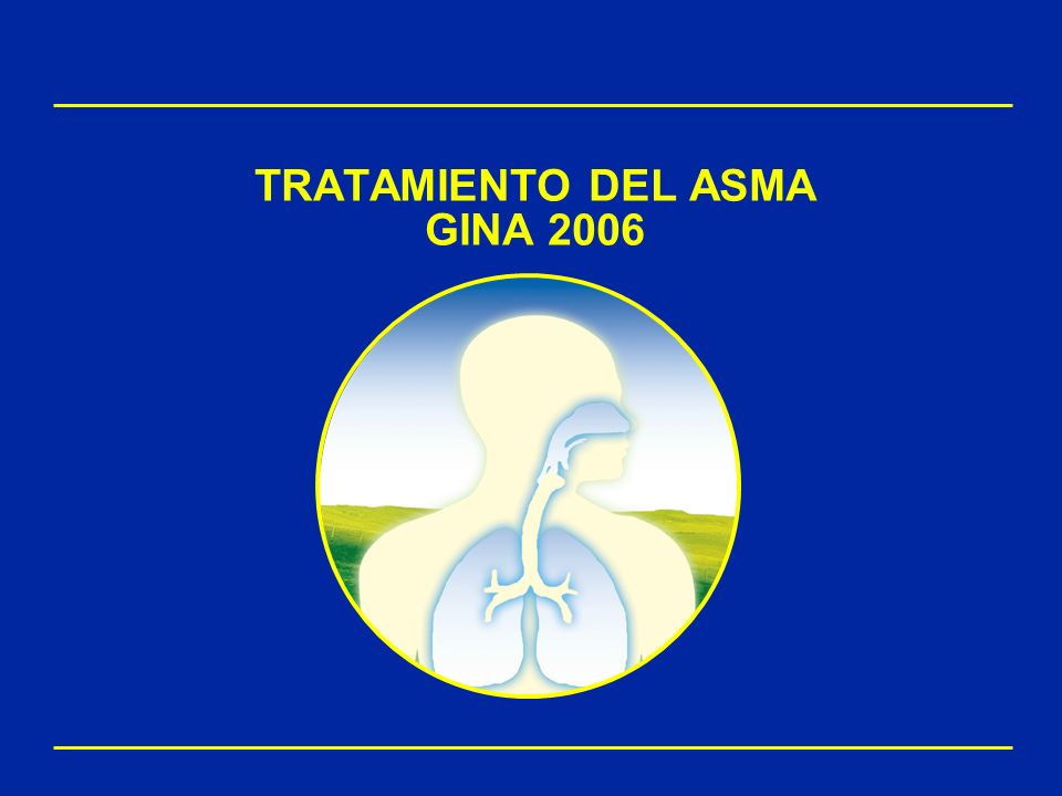 TRATAMIENTO DEL ASMA GINA 2006