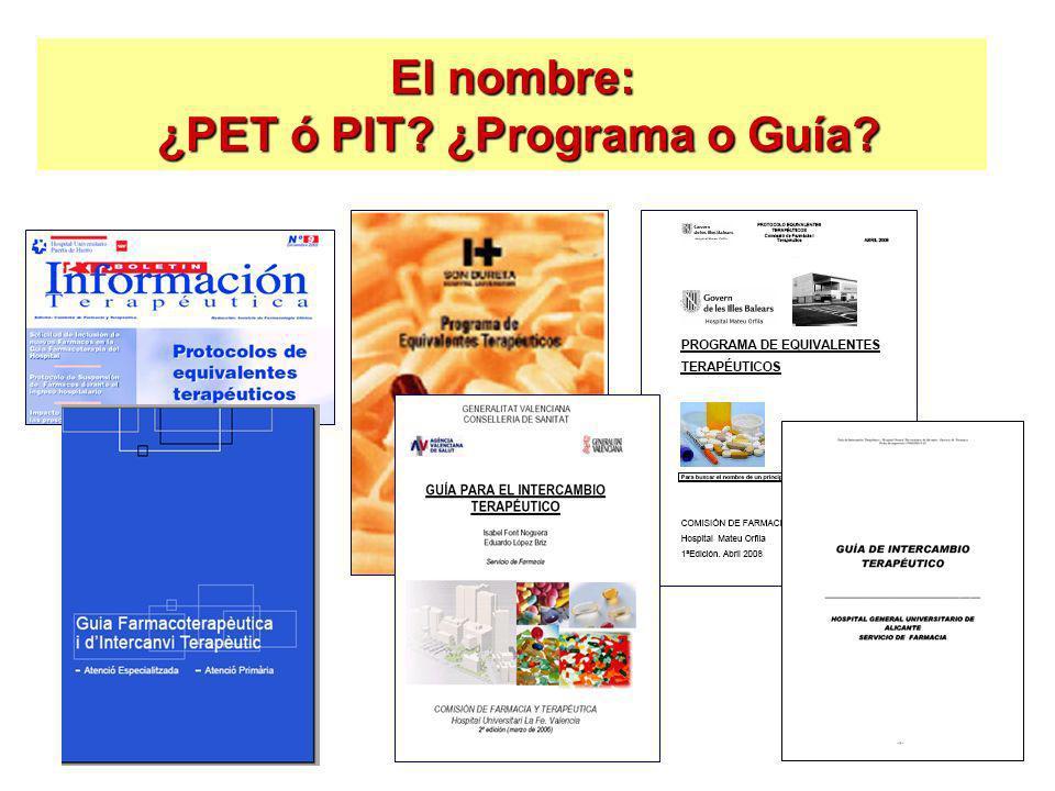 El nombre: ¿PET ó PIT ¿Programa o Guía