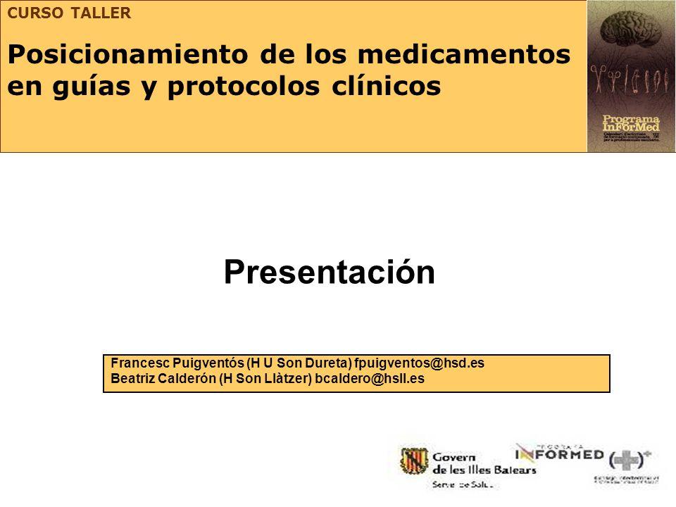 CURSO TALLERPosicionamiento de los medicamentos en guías y protocolos clínicos. Presentación.