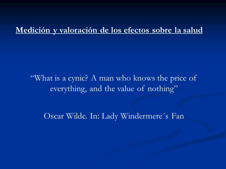 Oscar Wilde. In: Lady Windermere´s Fan