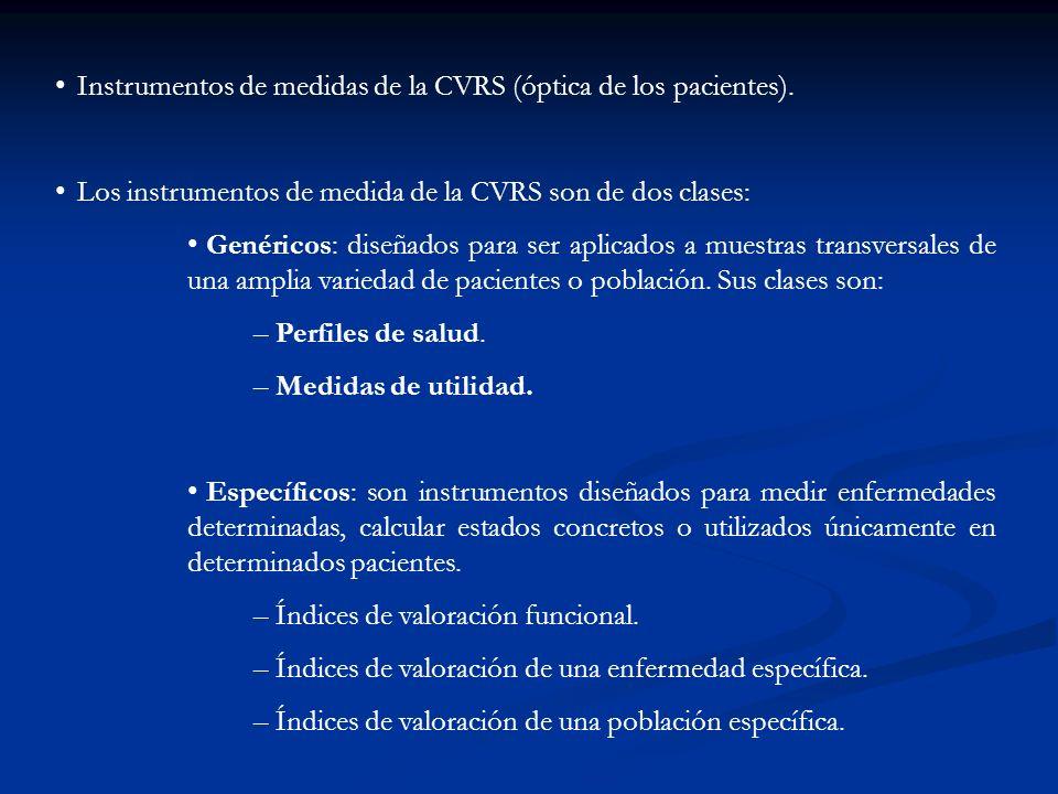Instrumentos de medidas de la CVRS (óptica de los pacientes).