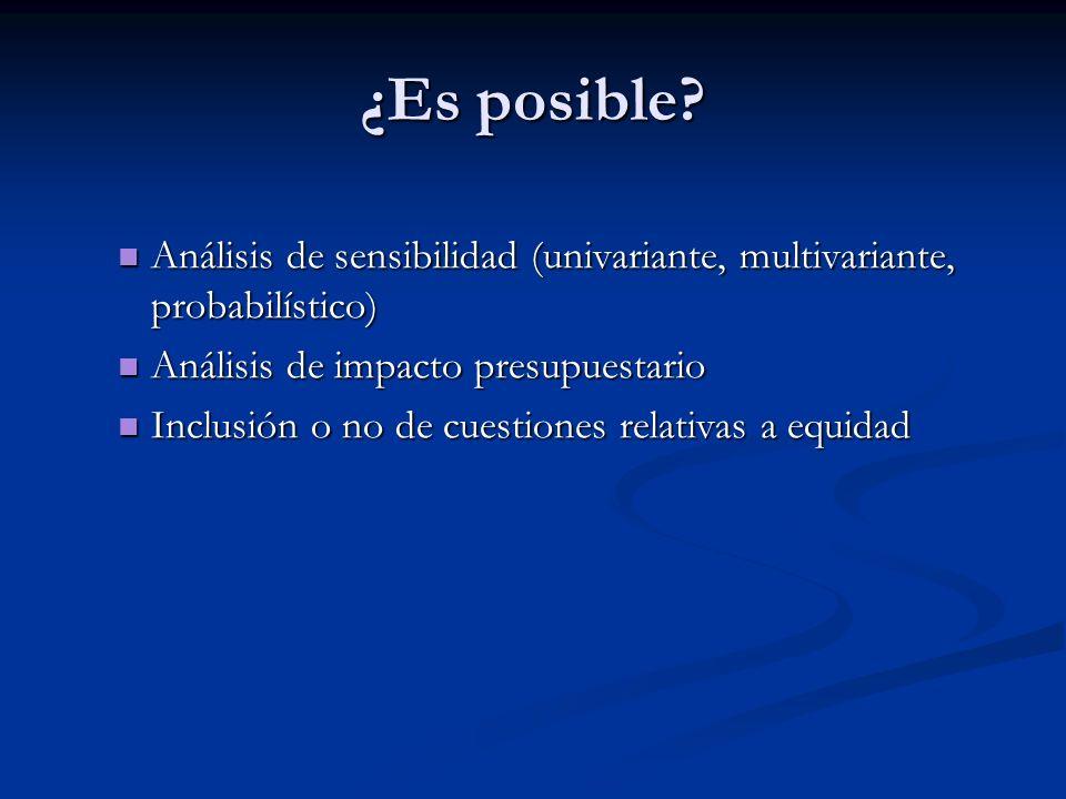 ¿Es posible Análisis de sensibilidad (univariante, multivariante, probabilístico) Análisis de impacto presupuestario.