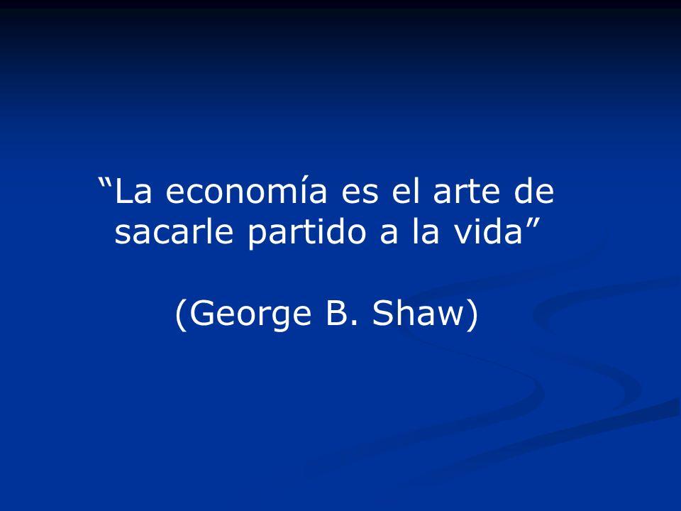 La economía es el arte de sacarle partido a la vida