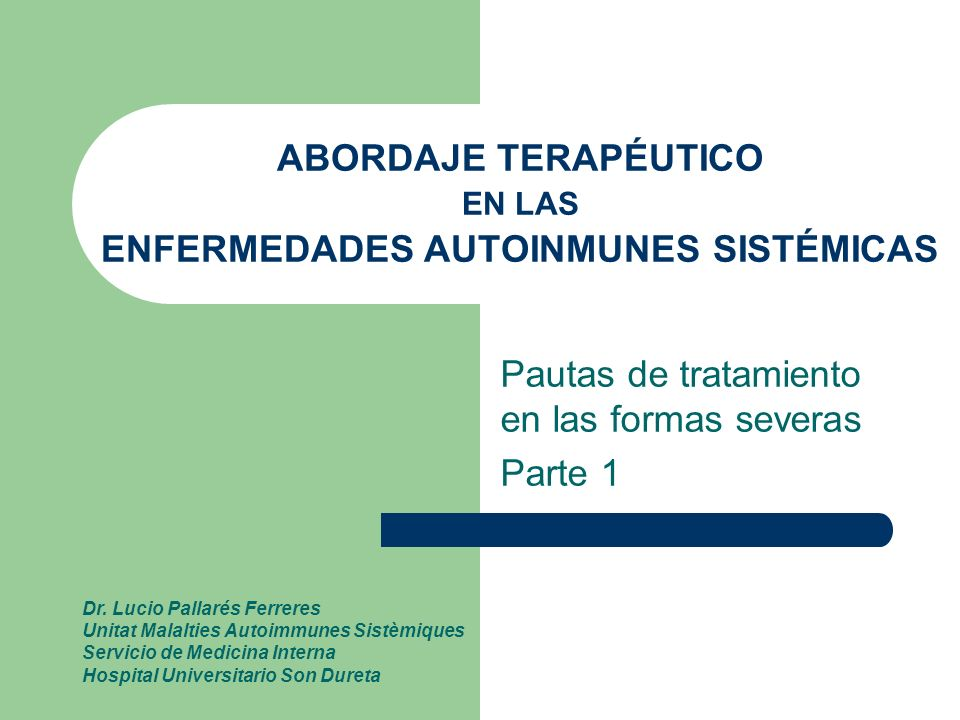 ABORDAJE TERAPÉUTICO EN LAS ENFERMEDADES AUTOINMUNES SISTÉMICAS