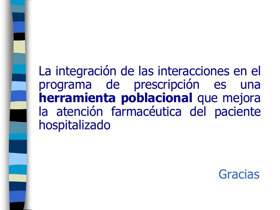 La integración de las interacciones en el programa de prescripción es una herramienta poblacional que mejora la atención farmacéutica del paciente hospitalizado