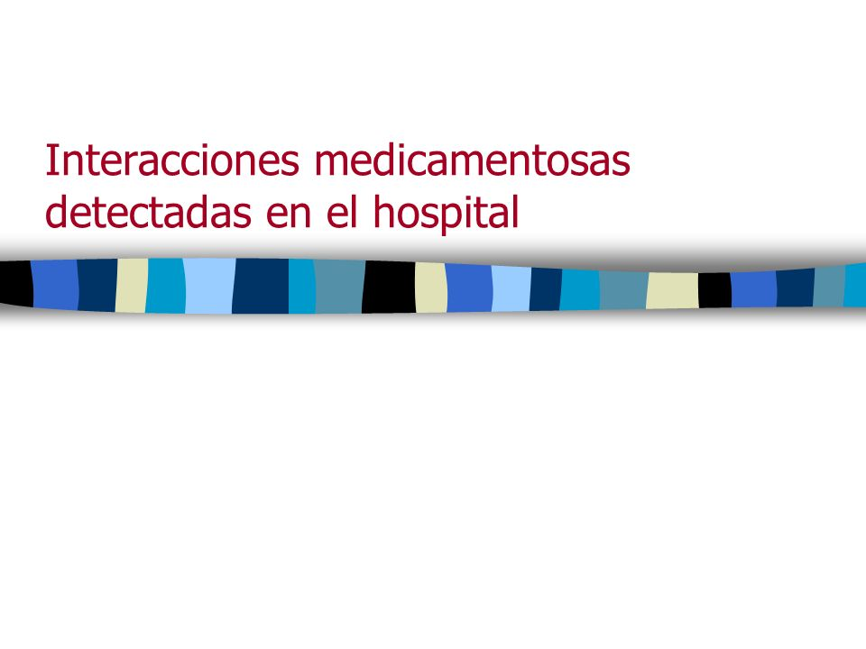 Interacciones medicamentosas detectadas en el hospital