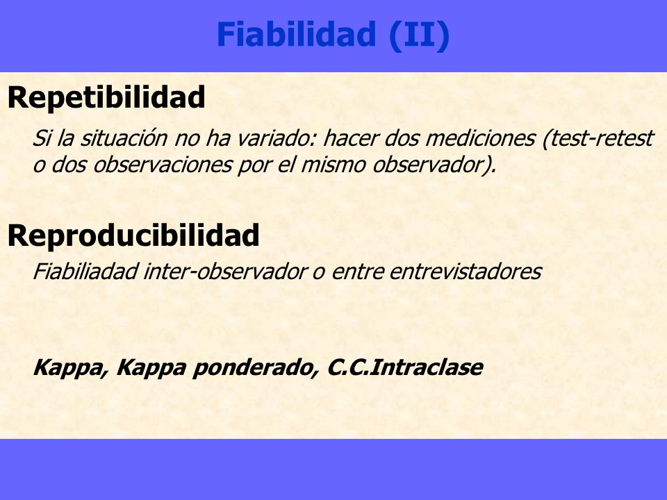 Fiabilidad (II) Repetibilidad Reproducibilidad