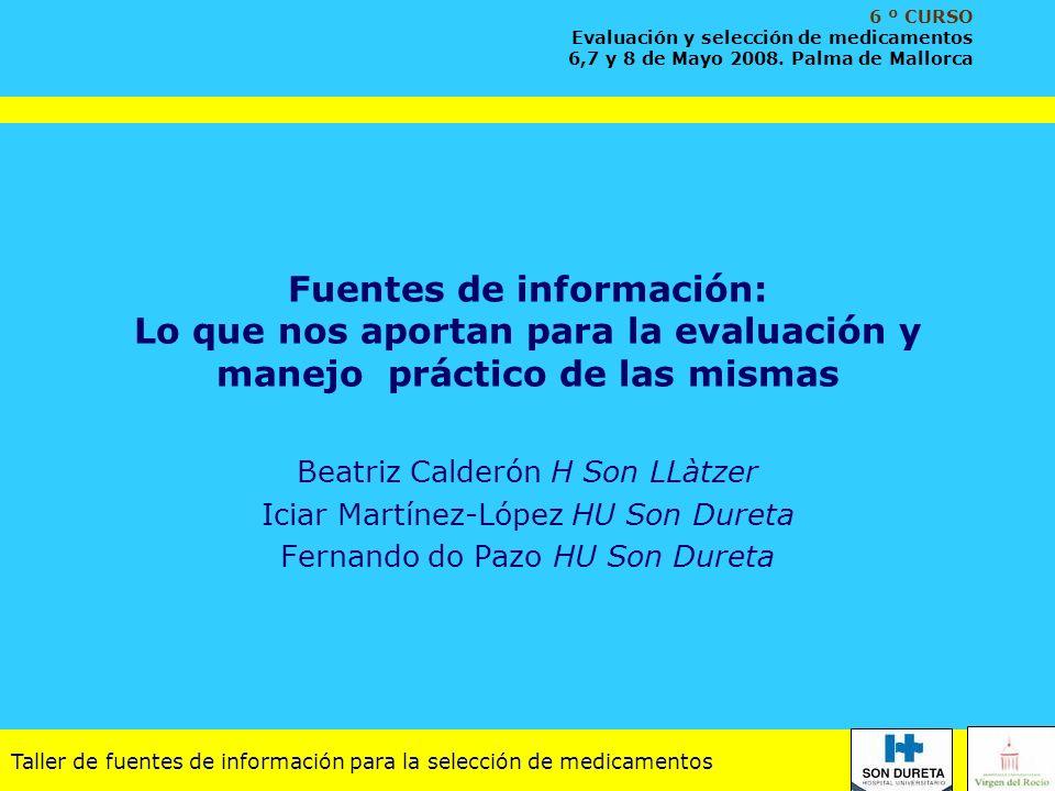 6 º CURSO Evaluación y selección de medicamentos. 6,7 y 8 de Mayo 2008. Palma de Mallorca.