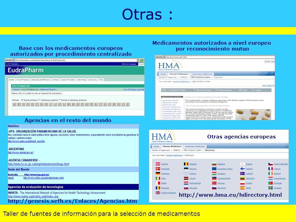 Otras : Medicamentos autorizados a nivel europeo por reconocimiento mutuo. Base con los medicamentos europeos.