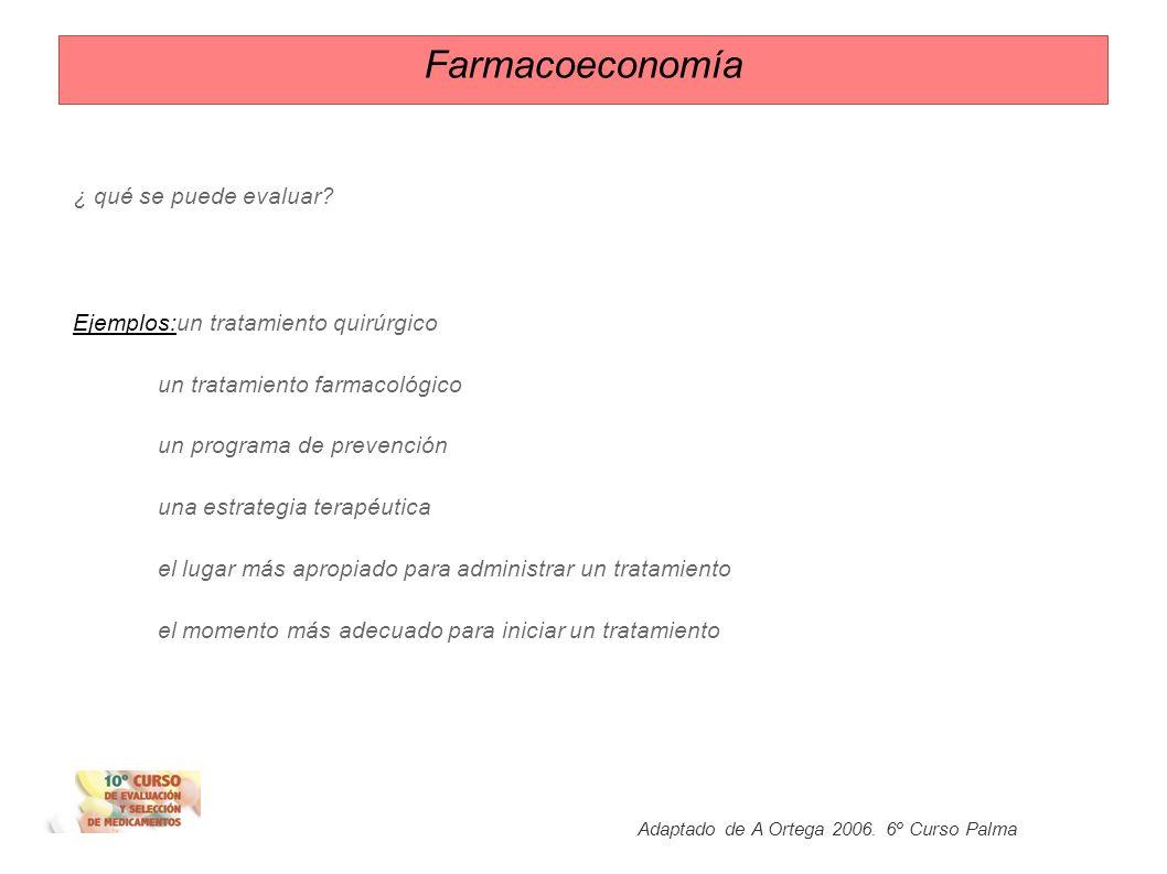 Farmacoeconomía ¿ qué se puede evaluar
