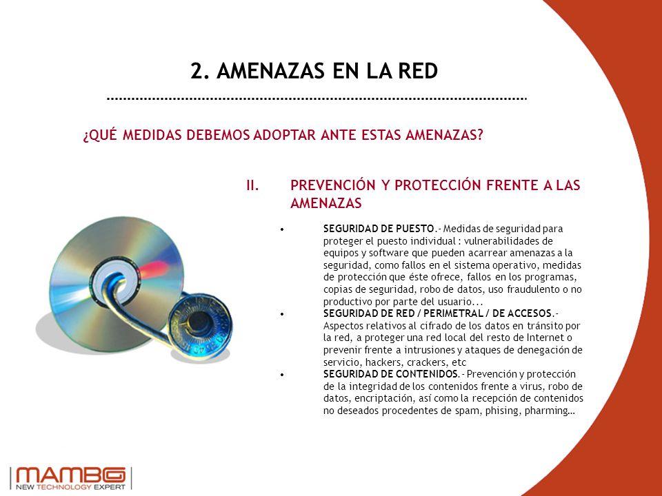 2. AMENAZAS EN LA RED ¿QUÉ MEDIDAS DEBEMOS ADOPTAR ANTE ESTAS AMENAZAS PREVENCIÓN Y PROTECCIÓN FRENTE A LAS AMENAZAS.