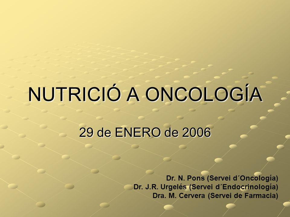 NUTRICIÓ A ONCOLOGÍA 29 de ENERO de 2006