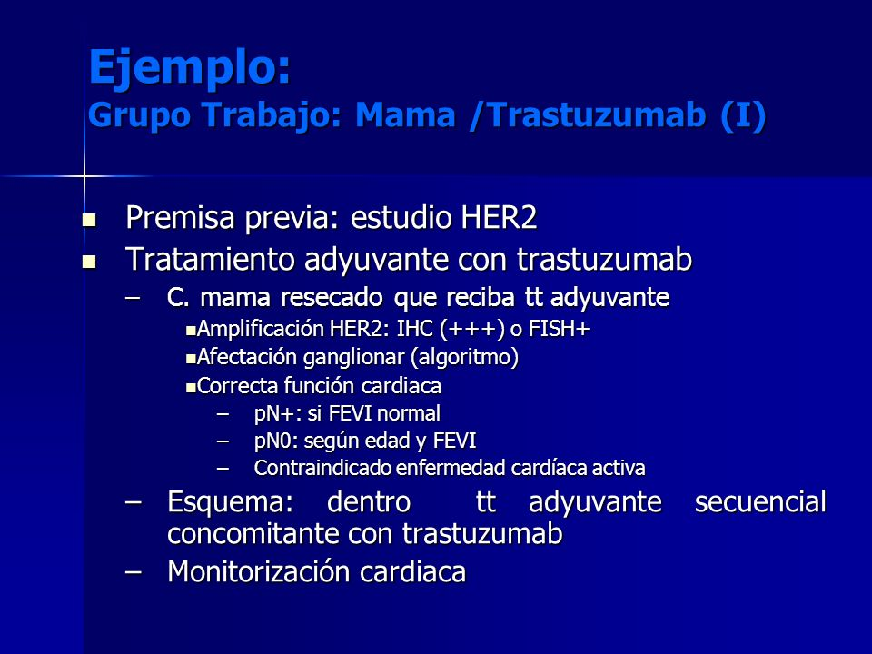 Ejemplo: Grupo Trabajo: Mama /Trastuzumab (I)