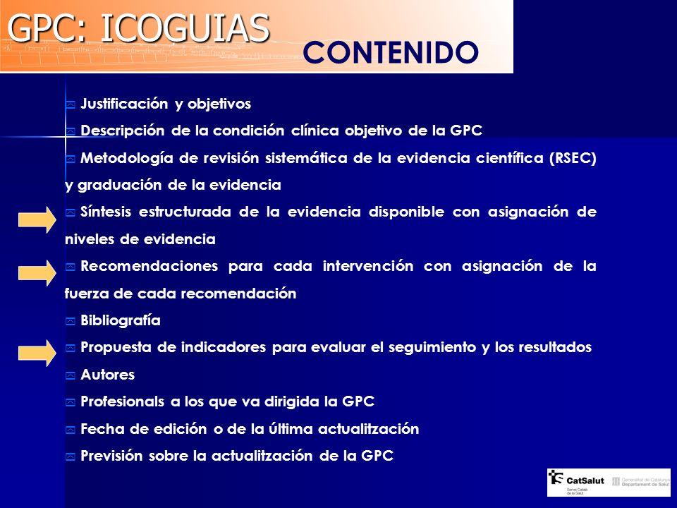 GPC: ICOGUIAS CONTENIDO Justificación y objetivos