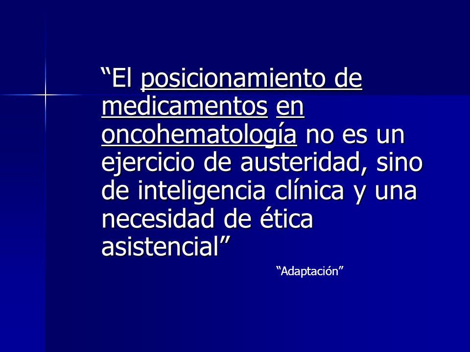El posicionamiento de medicamentos en oncohematología no es un ejercicio de austeridad, sino de inteligencia clínica y una necesidad de ética asistencial