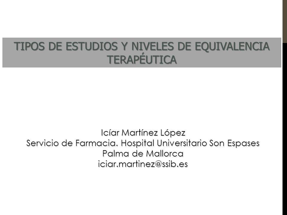 TIPOS DE ESTUDIOS Y NIVELES DE EQUIVALENCIA TERAPÉUTICA