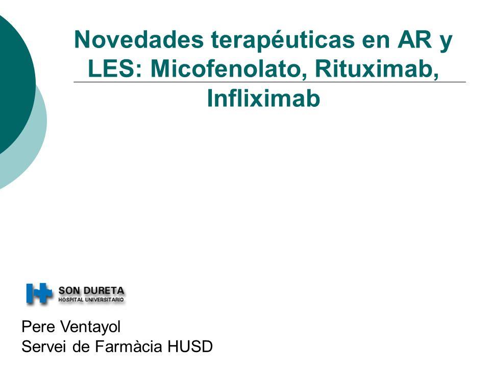 Novedades terapéuticas en AR y LES: Micofenolato, Rituximab, Infliximab