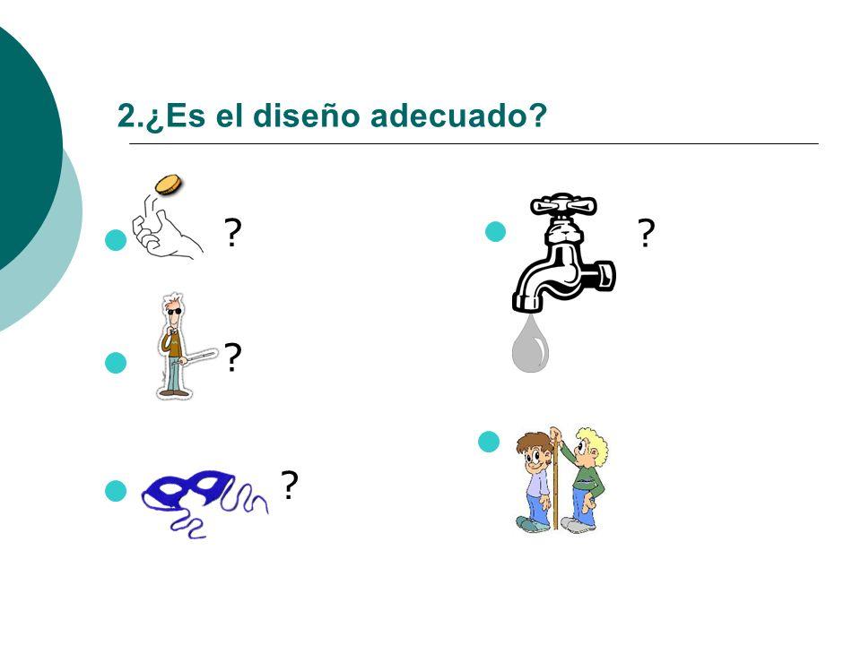 2.¿Es el diseño adecuado Si un estudio no se realiza correctamente el resultado observado puede carecer de.