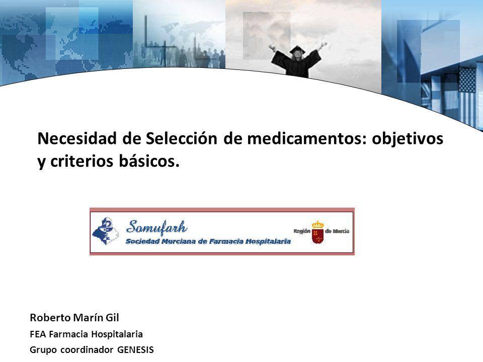 Necesidad de Selección de medicamentos: objetivos y criterios básicos.