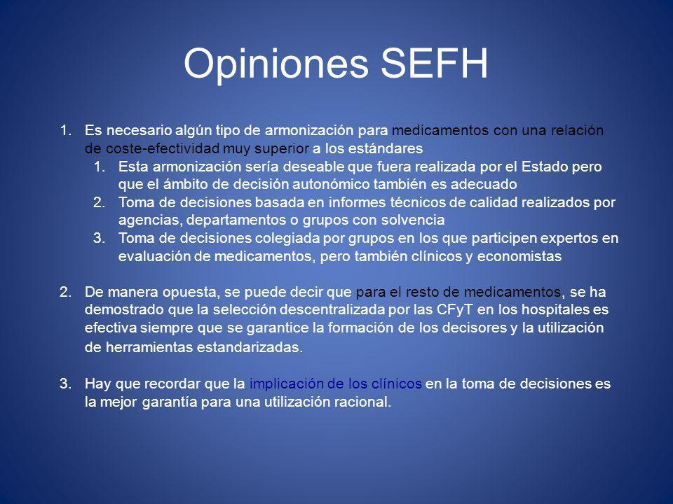 Opiniones SEFH Es necesario algún tipo de armonización para medicamentos con una relación de coste-efectividad muy superior a los estándares.
