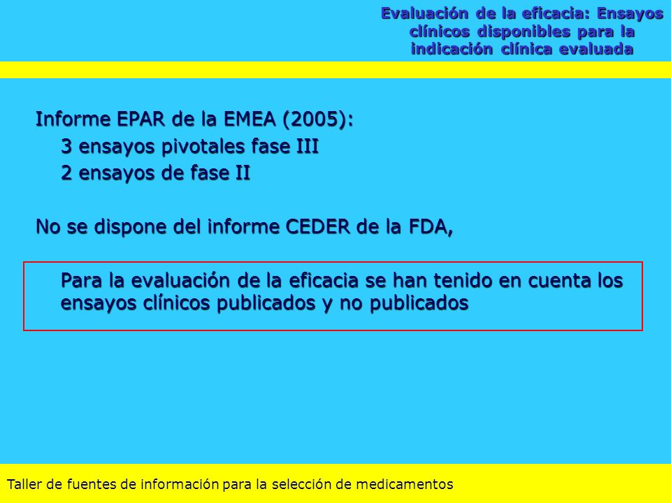 Informe EPAR de la EMEA (2005): 3 ensayos pivotales fase III