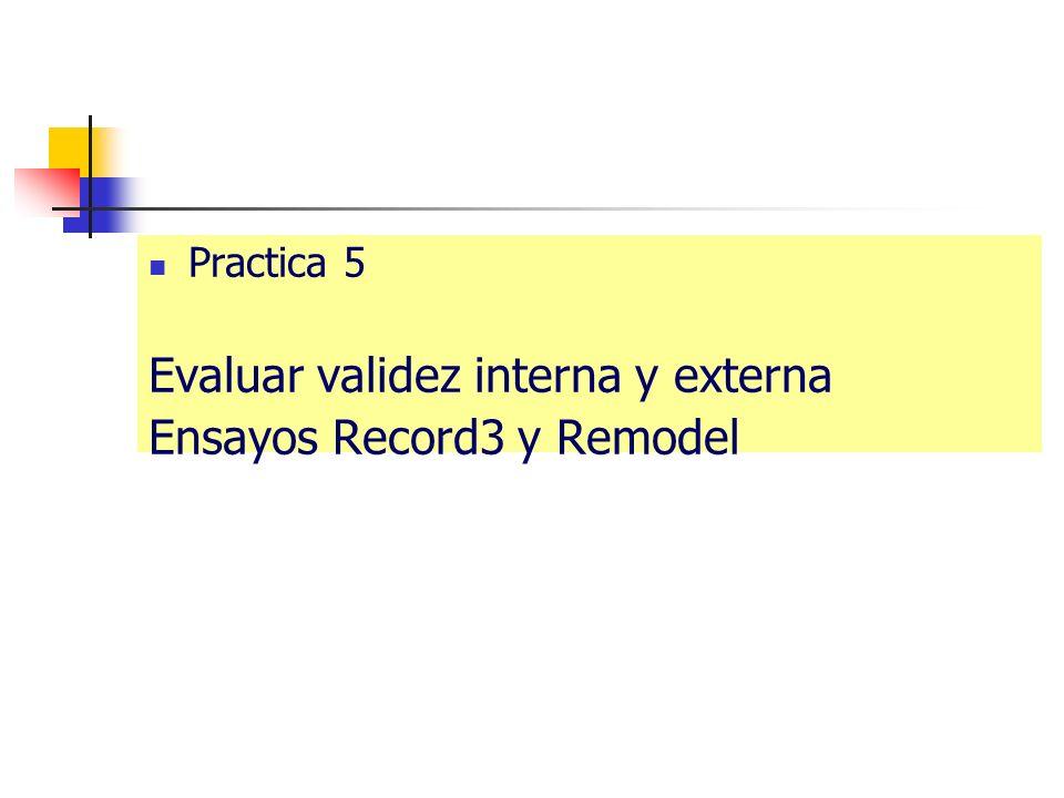 Evaluar validez interna y externa Ensayos Record3 y Remodel
