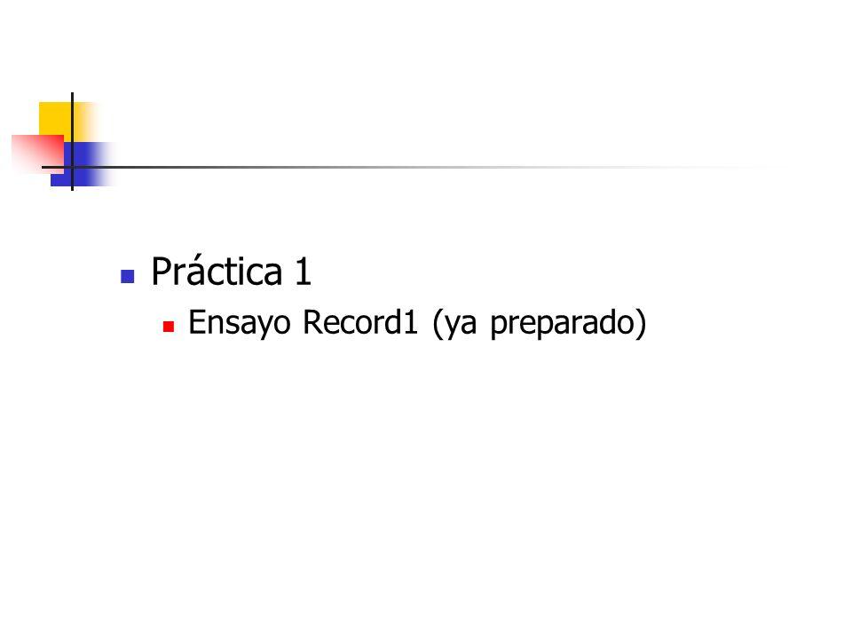 Práctica 1 Ensayo Record1 (ya preparado)