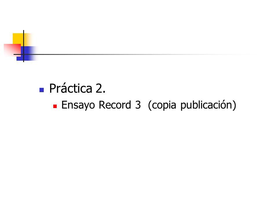 Práctica 2. Ensayo Record 3 (copia publicación)