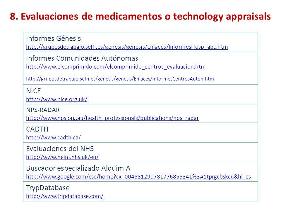 8. Evaluaciones de medicamentos o technology appraisals