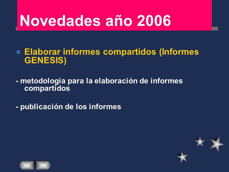 Novedades año 2006 Elaborar informes compartidos (Informes GENESIS)