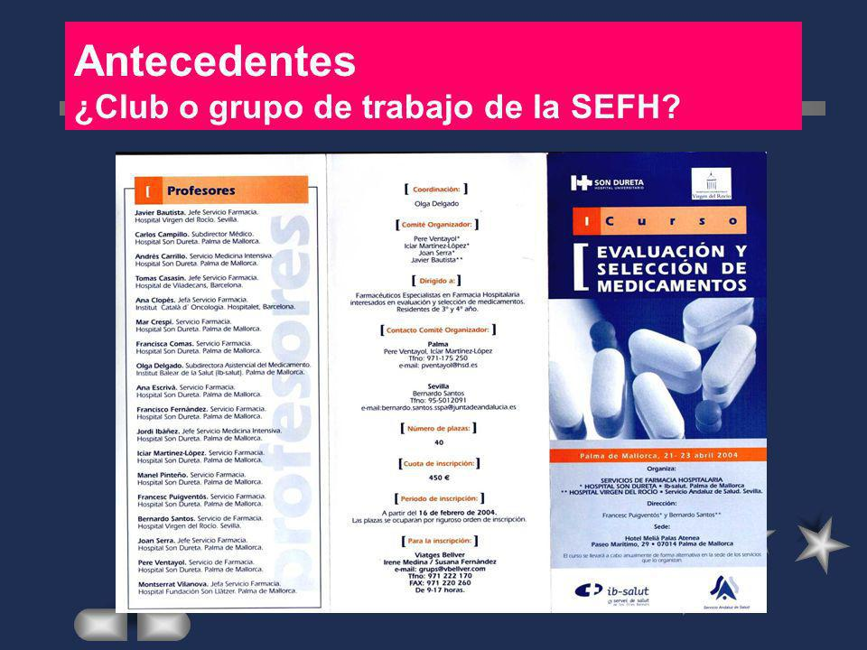 Antecedentes ¿Club o grupo de trabajo de la SEFH