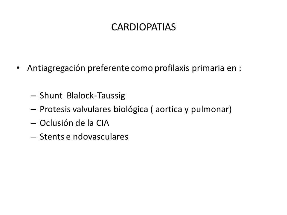 CARDIOPATIAS Antiagregación preferente como profilaxis primaria en :