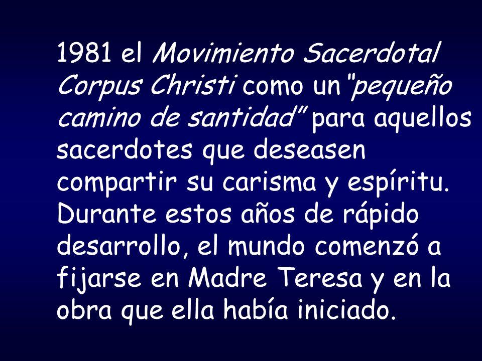 1981 el Movimiento Sacerdotal Corpus Christi como un pequeño camino de santidad para aquellos sacerdotes que deseasen compartir su carisma y espíritu.