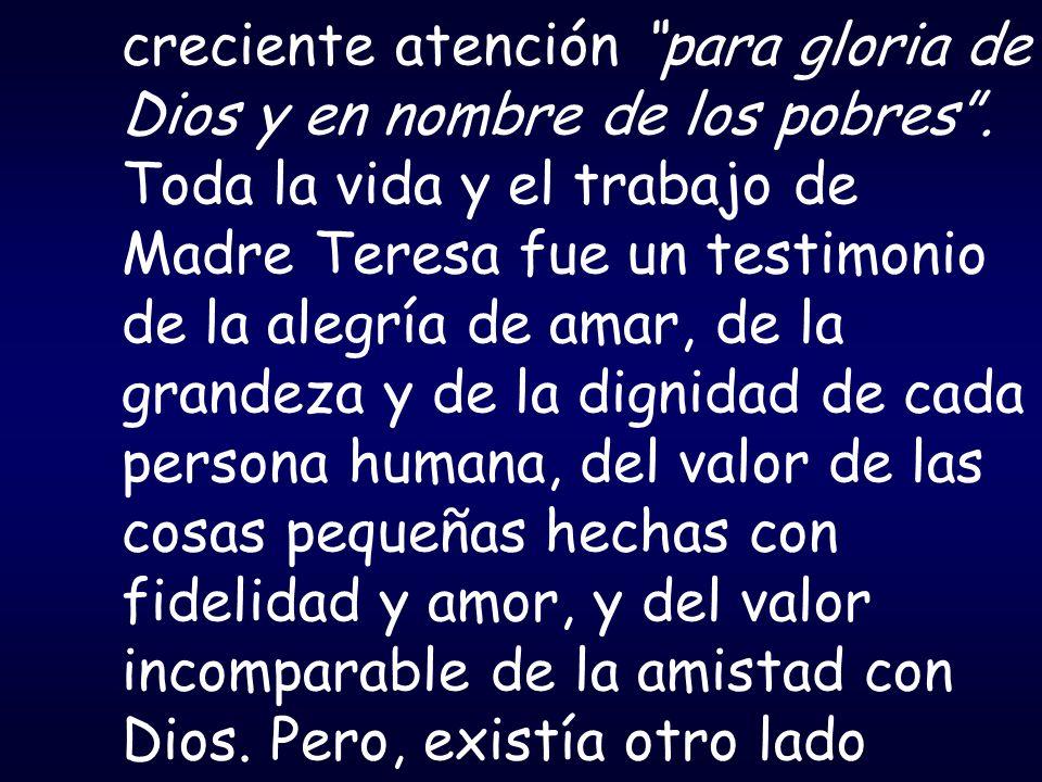 creciente atención para gloria de Dios y en nombre de los pobres .