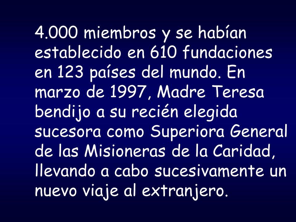 4.000 miembros y se habían establecido en 610 fundaciones en 123 países del mundo.