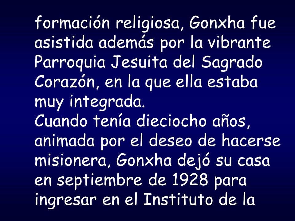 formación religiosa, Gonxha fue asistida además por la vibrante Parroquia Jesuita del Sagrado Corazón, en la que ella estaba muy integrada.