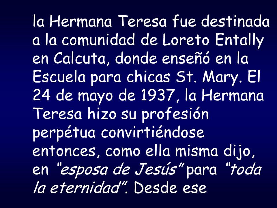 la Hermana Teresa fue destinada a la comunidad de Loreto Entally en Calcuta, donde enseñó en la Escuela para chicas St.