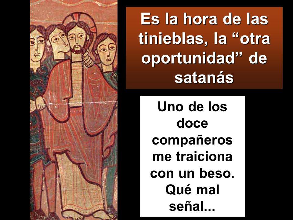 Es la hora de las tinieblas, la otra oportunidad de satanás