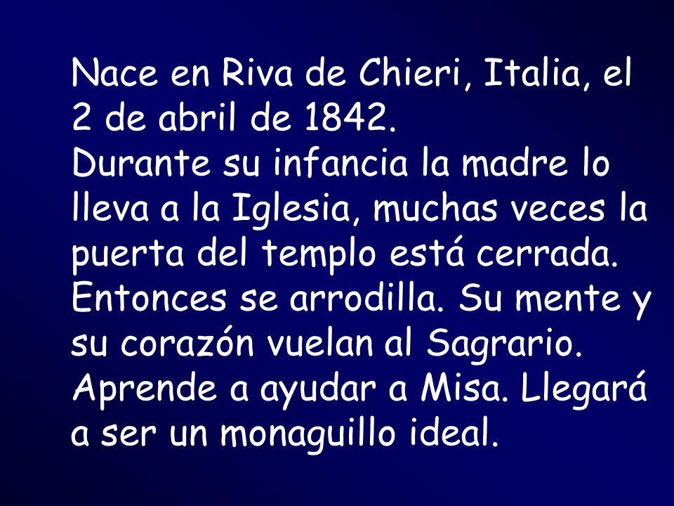Nace en Riva de Chieri, Italia, el 2 de abril de 1842.