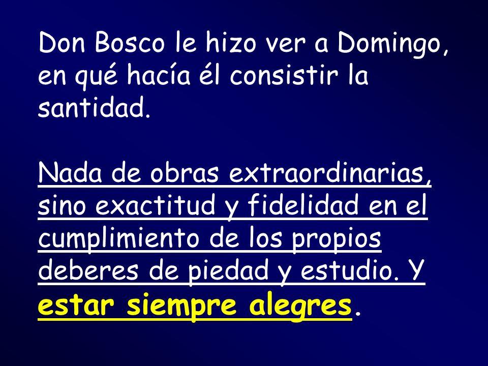 Don Bosco le hizo ver a Domingo, en qué hacía él consistir la santidad.