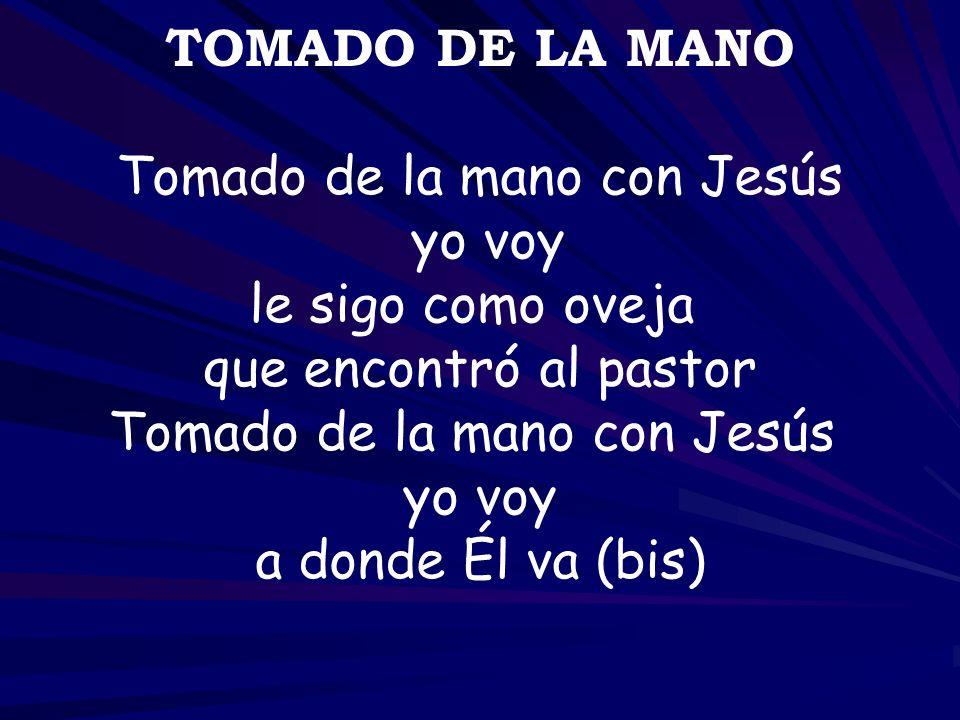 Tomado de la mano con Jesús