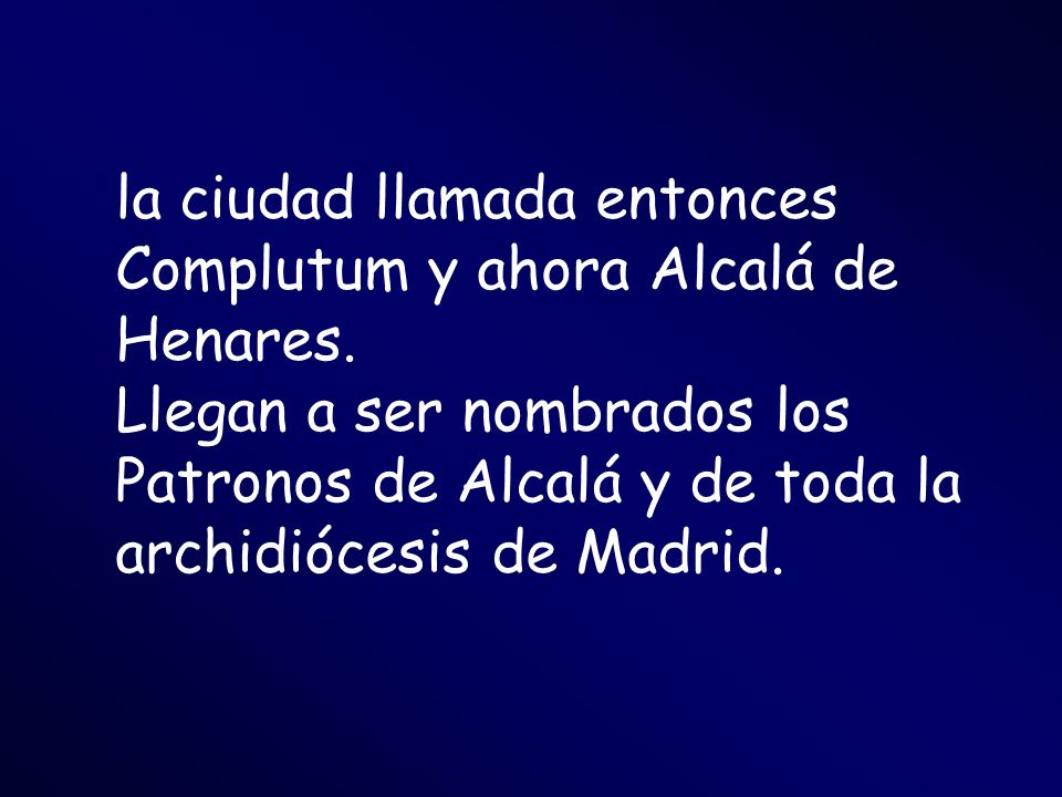 la ciudad llamada entonces Complutum y ahora Alcalá de Henares.