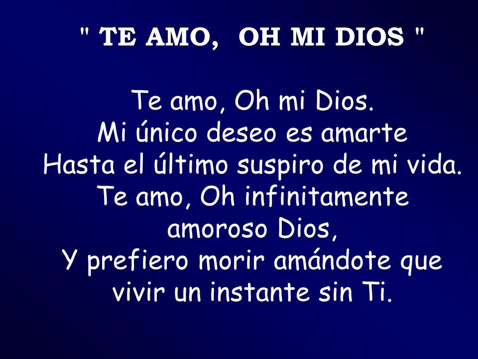 TE AMO, OH MI DIOS Te amo, Oh mi Dios