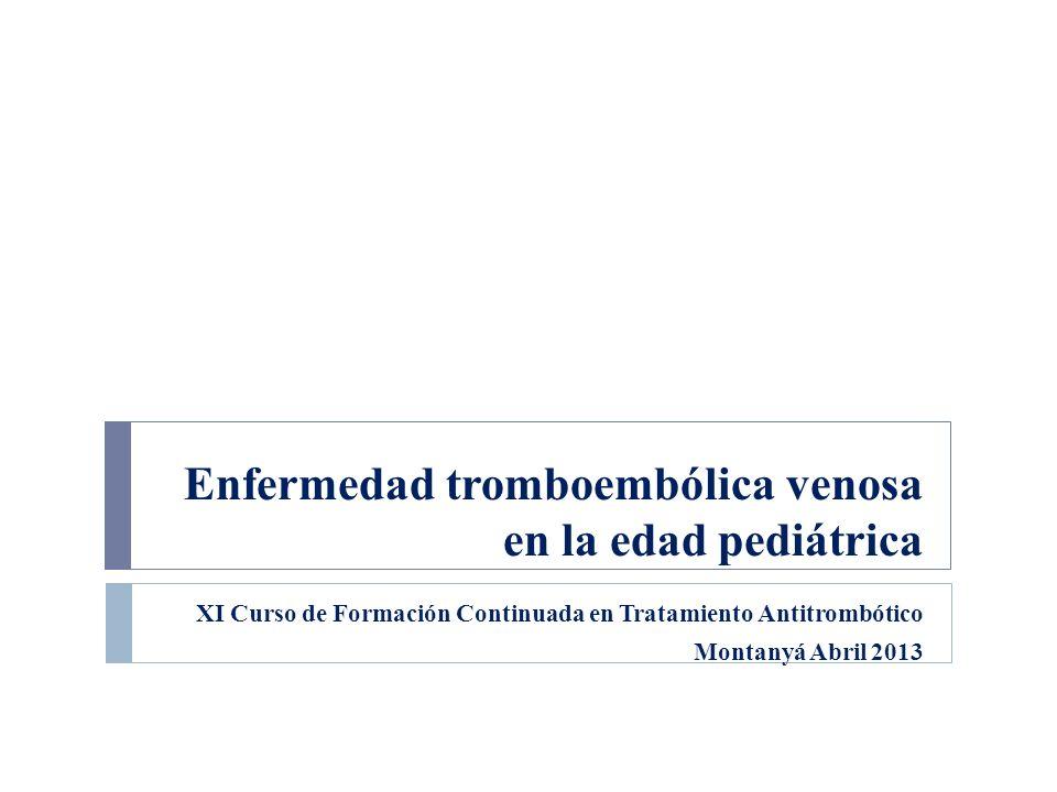 Enfermedad tromboembólica venosa en la edad pediátrica