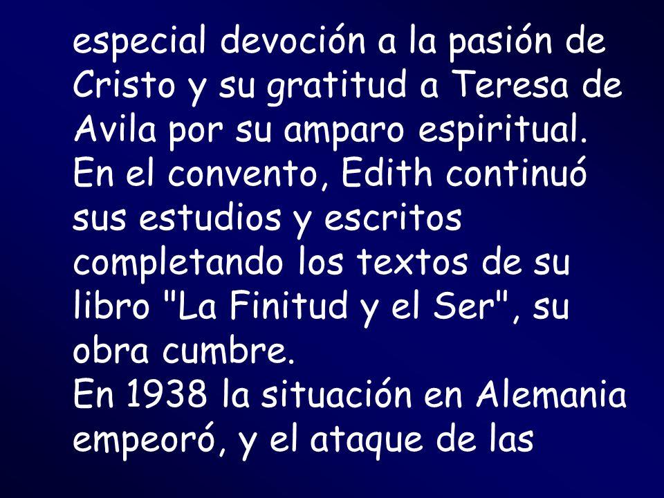 especial devoción a la pasión de Cristo y su gratitud a Teresa de Avila por su amparo espiritual.