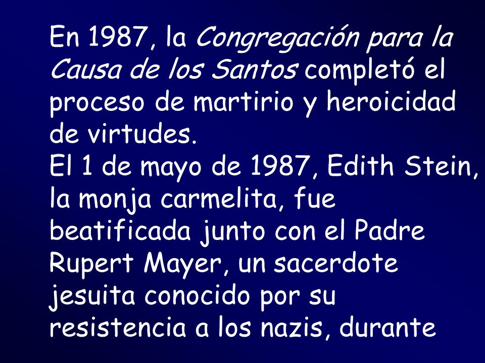 En 1987, la Congregación para la Causa de los Santos completó el proceso de martirio y heroicidad de virtudes.