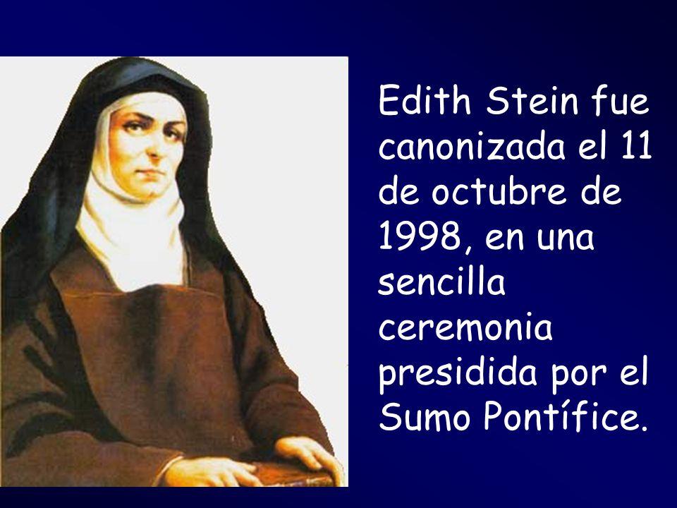 Edith Stein fue canonizada el 11 de octubre de 1998, en una sencilla ceremonia presidida por el Sumo Pontífice.